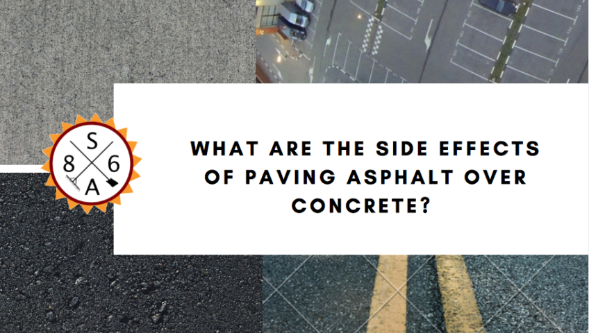 What Are The Side Effects Of Paving Asphalt Over Concrete